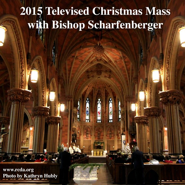 2015 Televised Christmas Mass with Bishop Edward Scharfenberger. Viewing schedule for New York's Capital Region.