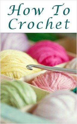 How to Crochet tutorials...I should learn how to crochet...as if I need another distraction:)