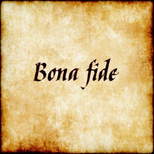 Bona fide - in good faith #latin #latinquotes #quotes #quote