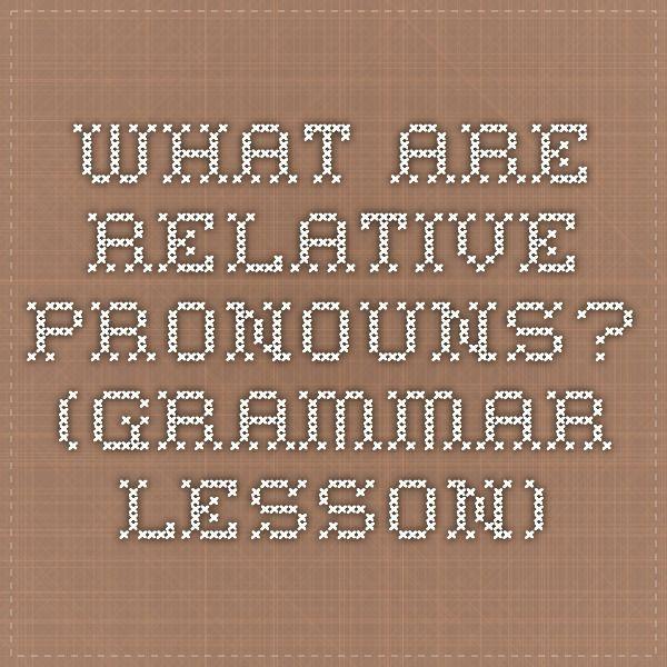 What Are Relative Pronouns? (grammar lesson)