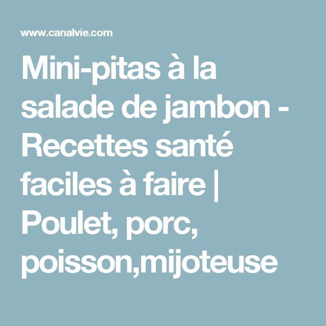 Mini-pitas à la salade de jambon - Recettes santé faciles à faire   Poulet, porc, poisson,mijoteuse