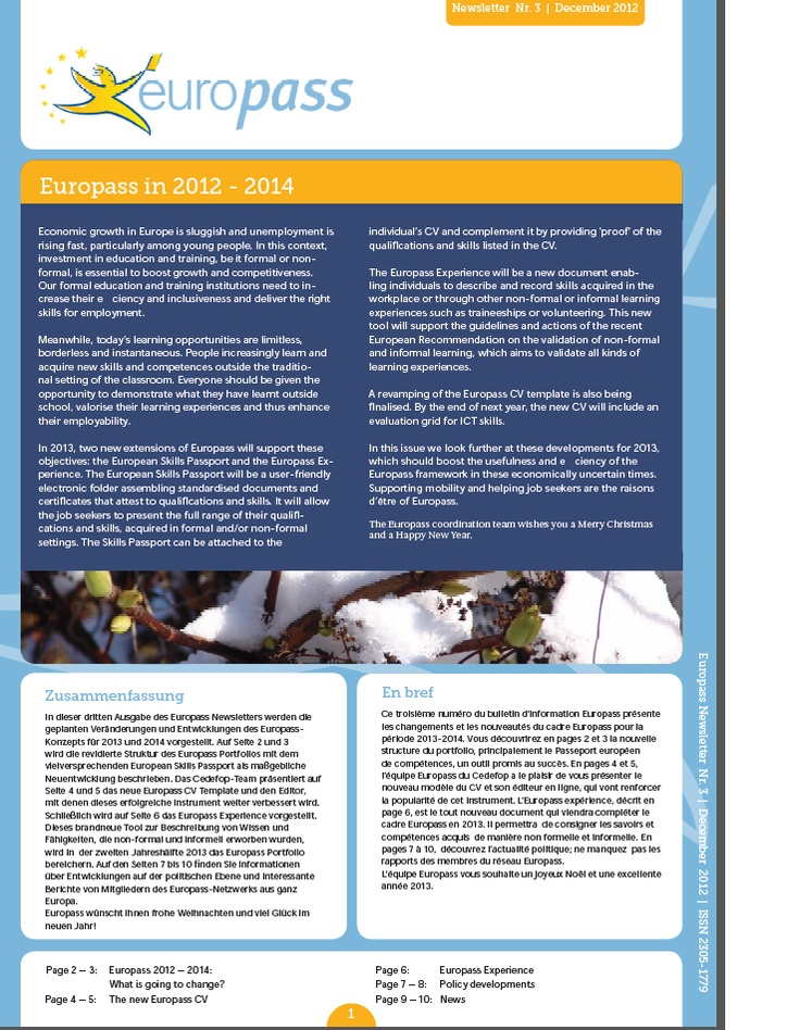 Newsletter 3/2012: The future of Europass!   Read more: http://europass.cedefop.europa.eu/newsletters/Europass_Newsletter_20_December_2012.pdf