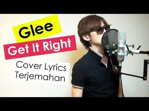 Get It Right - Glee Cast (Ajie Roxuai Cover) Lyrics Terjemahan