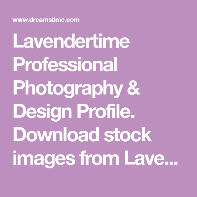 Lavendertime Professional Photography & Design Profile. Download stock images from Lavendertime today. Sign up for free and save 60% OFF.