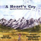 A Heart's Cry: Spoken Psalms of David [CD]