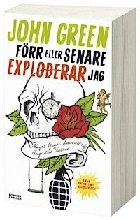 Förr eller senare exploderar jag av John Green. Läs boken, se filmen, gråt ;)
