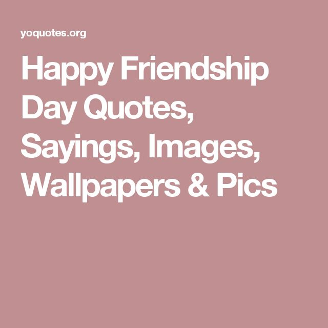 Friendship Day Pics With Quotes: 23 Best Happy Friendship Day Quotes Images On Pinterest