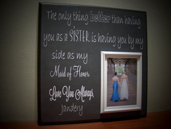 Sisters Wedding Picture Frame, Maid of Honor, Bridesmaid, Best Friend, The Only Thing Better Than,  Word Art, Subway Art on Etsy, $70.00
