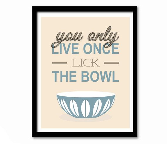 Kitchen Art Funny Print You Only Live Once by printdesignstudio, $18.00