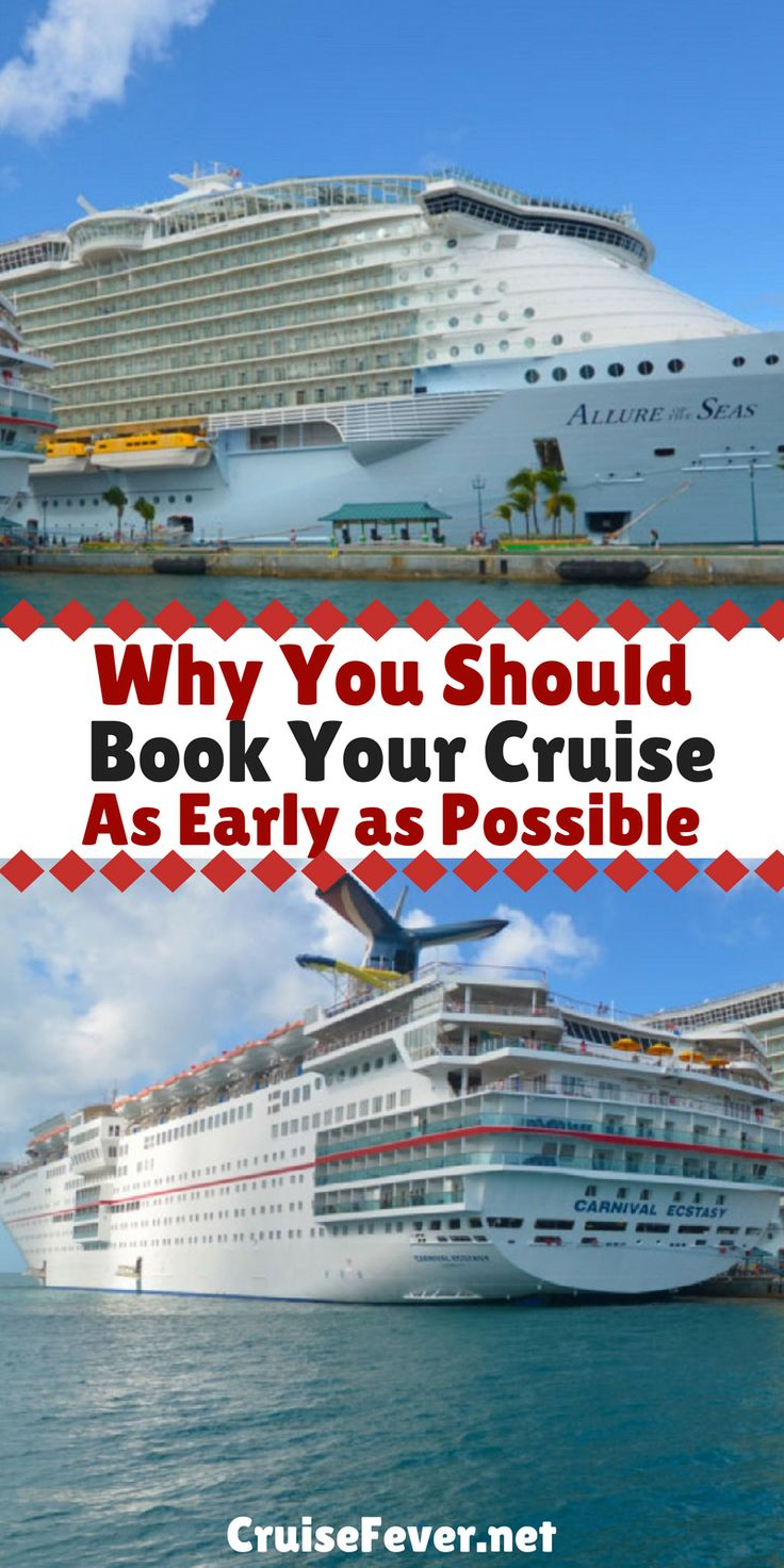 Tthere are several advantages to booking your cruise as early as possible  that will not only help you save money, but will give you the best  possible cruise experience.