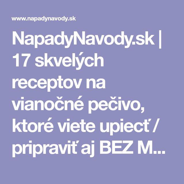 NapadyNavody.sk | 17 skvelých receptov na vianočné pečivo, ktoré viete upiecť / pripraviť aj BEZ MASLA