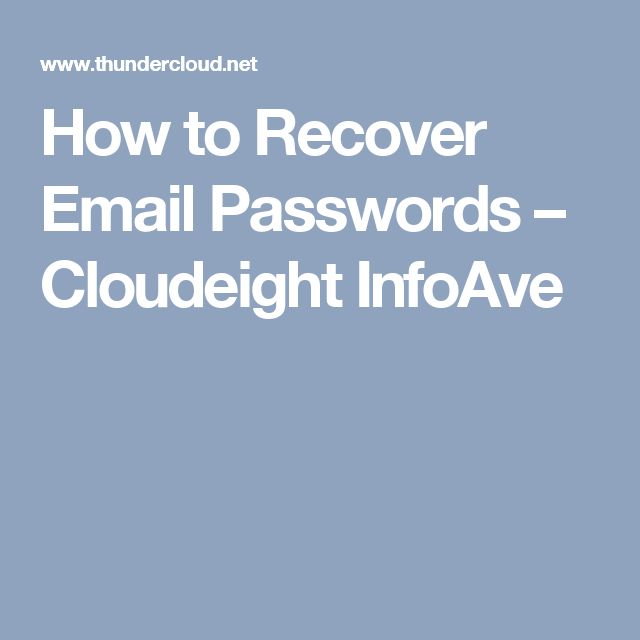 How to Recover Email Passwords – Cloudeight InfoAve