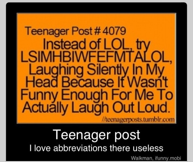 Teenager quote omg I should do this! It made me lsimhbiwfefmtalol!