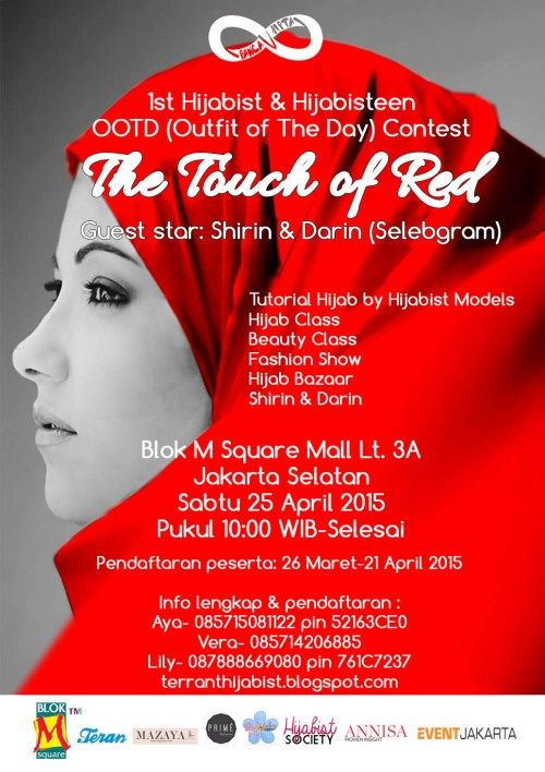 1st Hijabist & Hijabisteen OOTD (Outfit of The Day) Contest :  The Touch of Red Tanggal : Sabtu, 25 April 2015 Tempat : Lt. 3A, Blok M Square Mall, Jakarta Selatan Waktu : 10.00 – Selesai  Guest Star : Shirin & Darin (Selebgram)  http://eventjakarta.com/?event=hijabist-hijabisteen-ootd-contest