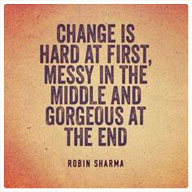 Change is difficult and it can be complicated, but it is worth all the trouble…