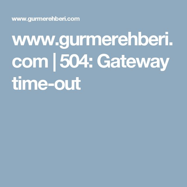 www.gurmerehberi.com | 504: Gateway time-out