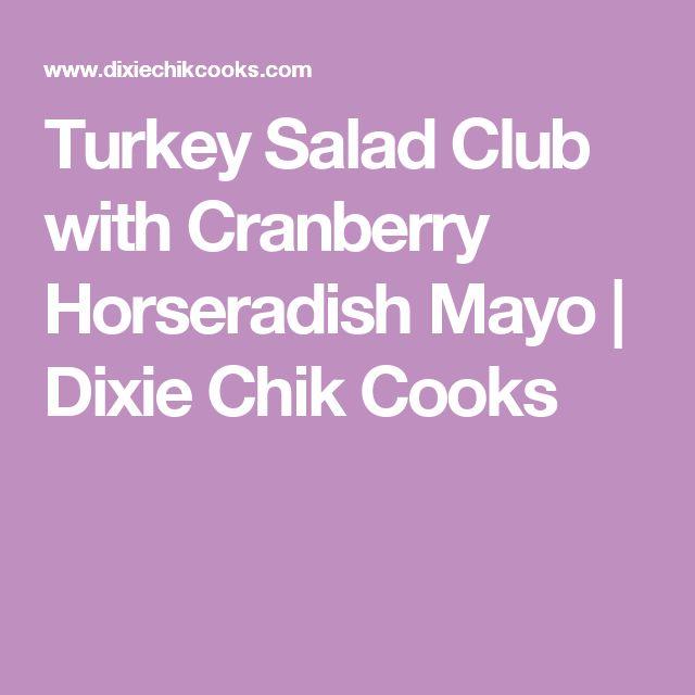 Turkey Salad Club with Cranberry Horseradish Mayo | Dixie Chik Cooks