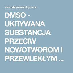 DMSO - UKRYWANA SUBSTANCJA PRZECIW NOWOTWOROM I PRZEWLEKŁYM ZAPALENIOM - Odkrywamy Zakryte