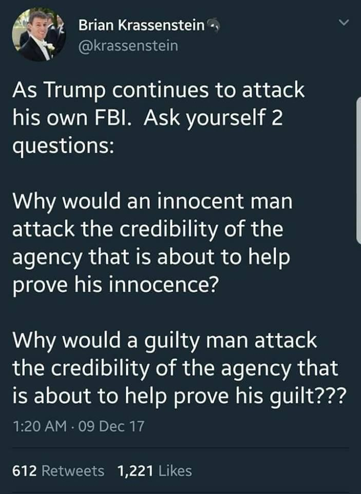 I keep asking, if Trump is innocent, shouldn't he/we welcome investigations that would show that? I just keep hearing excuses from the Trump cult. So I've come to the conclusion that the people making the excuses know he's guilty as fuck.