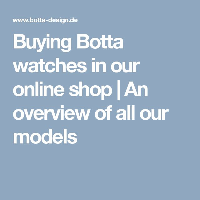 Buying Botta watches in our online shop | An overview of all our models