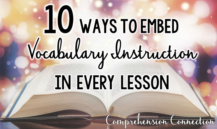 Vocabulary knowledge is one of the key indicators to student success in school. Check out this post for 10 easy and engaging ways to embed vocabulary into all of your lessons.