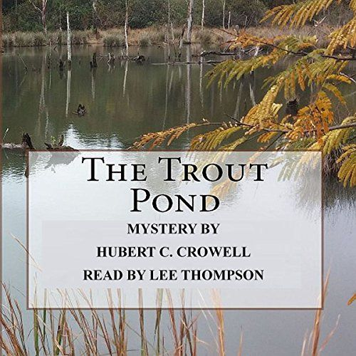 The Trout Pond Hubert C. Crowell, Lee Thompson https://www.amazon.com/dp/B06WGRGM2K/ref=cm_sw_r_pi_awdb_x_oEfRyb5X91122