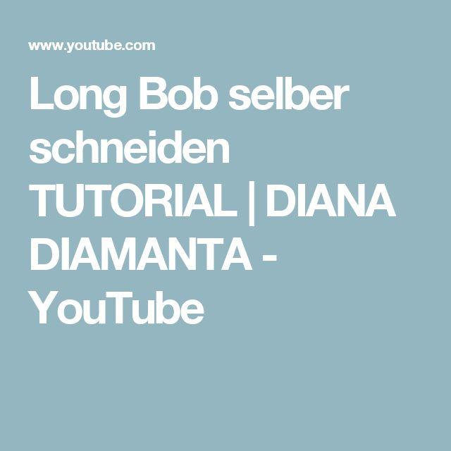 Long Bob selber schneiden TUTORIAL | DIANA DIAMANTA - YouTube