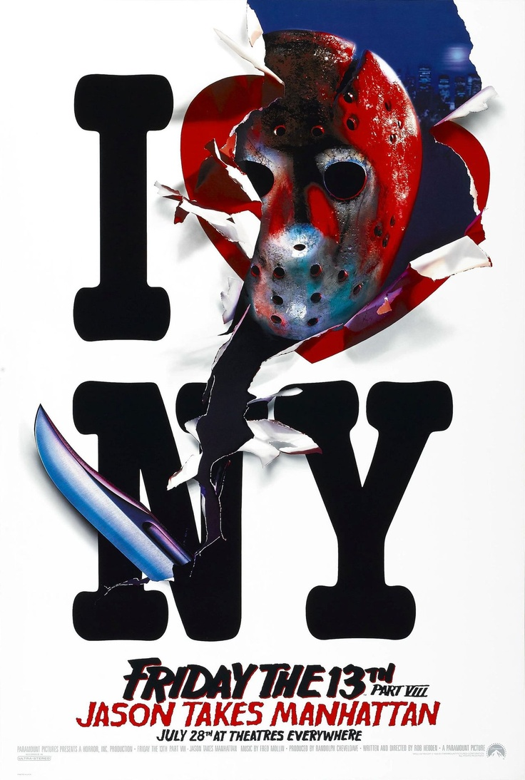 Friday the 13th Part VIII: Jason Takes Manhattan.