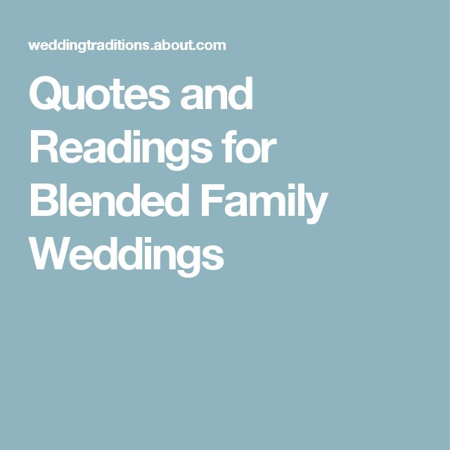 Quotes and Readings for Blended Family Weddings                                                                                                                                                     More
