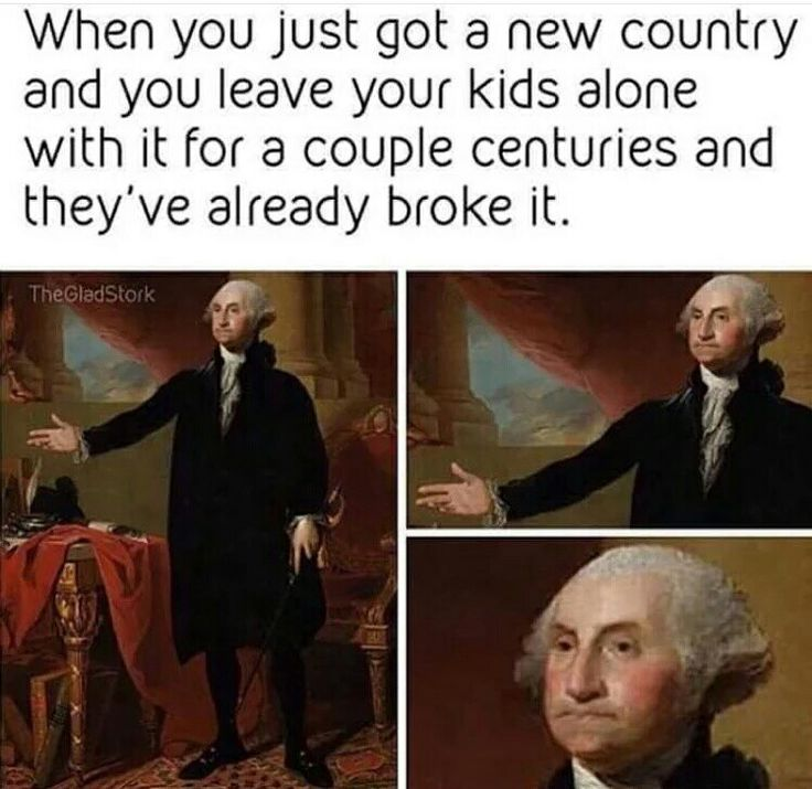 This is why we can't have nice things. America, George Washington.