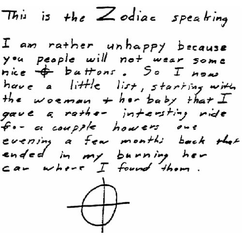 The zodiac killer...The date night did not end so well for the two teenagers found in a parked car the night of December 20, 1968 near Benicia, California. Teenage sweethearts David Faraday and Betty Lou Jensen were shot once and five times respectively. Almost eight months later, another two teenagers were shot nearby, though this time, one of them survived the attack, though he was shot in the face, chest and neck. A little while later, someone placed a call from a pay phone to the police…