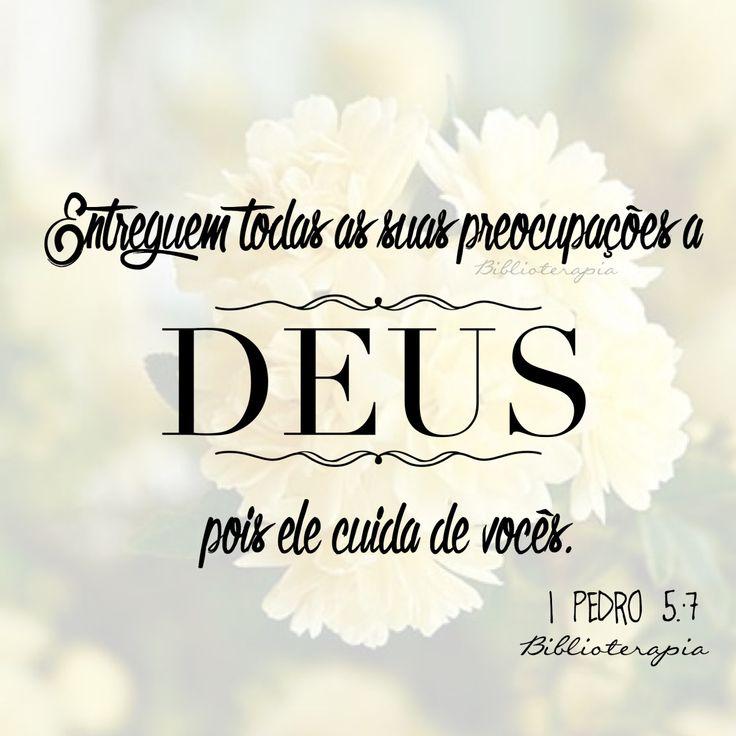 Entreguem todas as suas preocupações a Deus, pois ele cuida de vocês. 1 Pedro 5:7. Nova Tradução na Linguagem de Hoje.