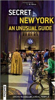 Secret New York - An Unusual Guide: Local Guides By Local People: T. M. Rives: 9782361950248: Amazon.com: Books