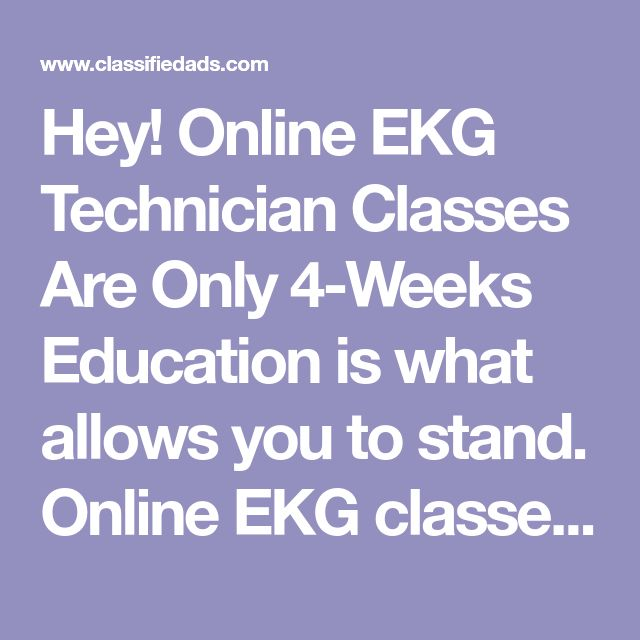 Hey! Online EKG Technician Classes Are Only 4-Weeks