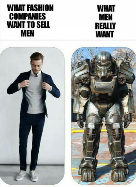 Screw just men, everyone wants a battle suit. It's a fact.  Fallout 4, Video Game Meme #gamermeme #gamerproblems