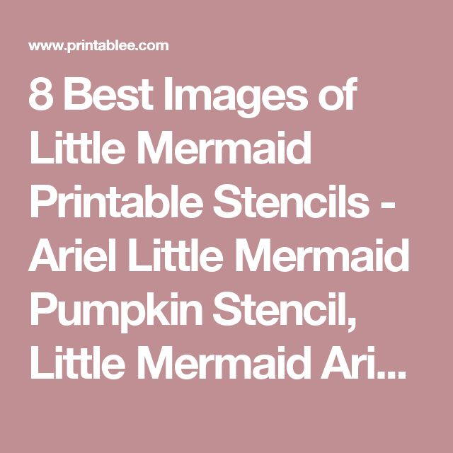 8 Best Images of Little Mermaid Printable Stencils - Ariel Little Mermaid Pumpkin Stencil, Little Mermaid Ariel Silhouette and Little Mermaid Pumpkin Stencils Printable / varitty.com