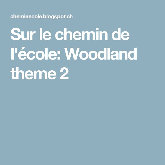 Sur le chemin de l'école: Woodland theme 2