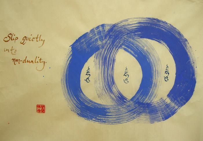 Slip quietly into non–duality - calligraphy by Dzongsar Khyentse Rinpoche