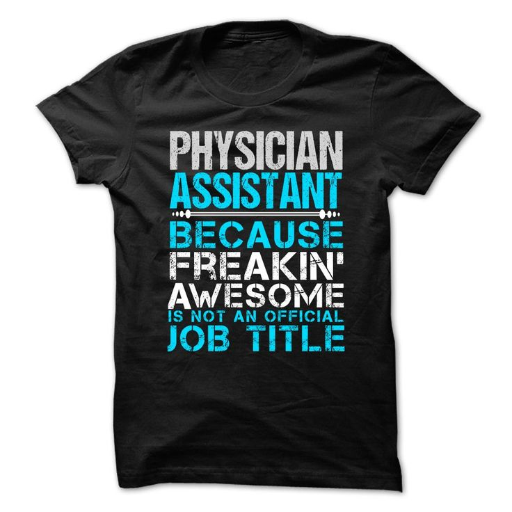 physician assistant cover letter samples%0A PHYSICIAN ASSISTANT Because FREAKING Awesome Is Not An Official Job Title  TShirts  Hoodies