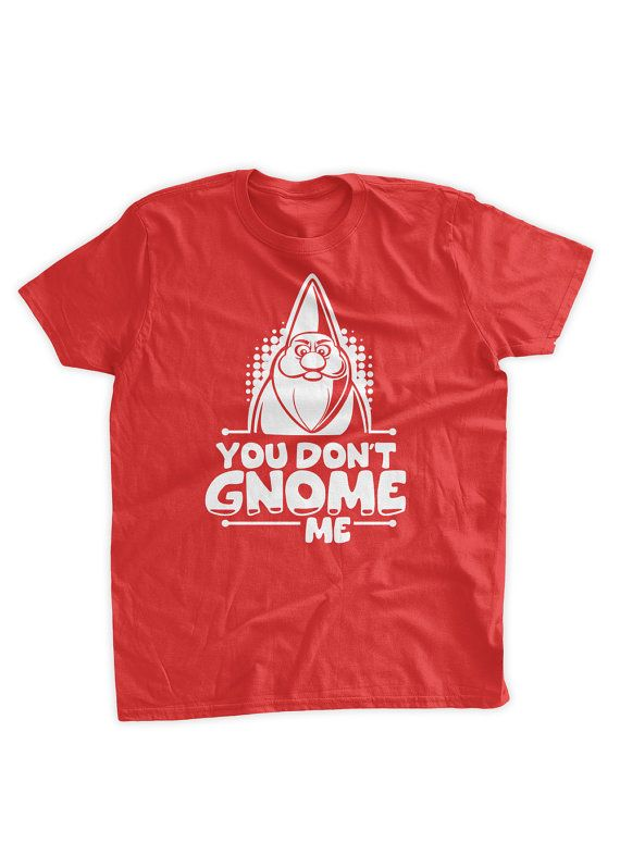 You Don't Gnome Me T-shirt Funny Nerd Tshirt Kids by BumpCovers