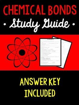 This study guide provides students a lot of practice, especially with ionic and covalent bonds.   Here are the topics covered in this study guide:  Ionic Compounds/Ionic Bonds Naming and Writing Ionic Bonds Covalent Compounds/Covalent Bonds Naming and Writing Covalent Bonds Metallic Bonds Valance Electrons Oxidation Number/Charges Metals/Nonmetals Cation/Anion Protons/Electrons
