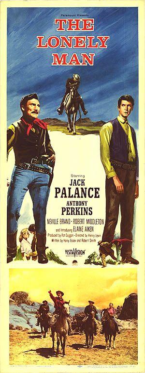 The Lonely Man (1957) Stars: Jack Palance, Anthony Perkins, Elaine Aiken, Neville Brand, Robert Middleton, Elisha Cook Jr., John Doucette, Lee Van Cleef ~ Director: Henry Levin