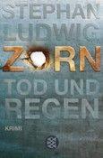 """Nominiert für den LovelyBooks Leserpreis in der Kategorie """"Spannung"""": Zorn – Tod und Regen von Stephan Ludwig"""