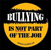 Hand out these stickers to reinforce the message that bullying is not part of the job.