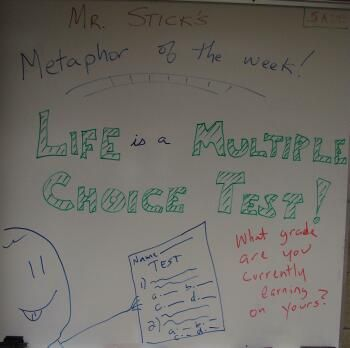 "This metaphor inspired some fun writing assignments--students wrote multiple choice questions from the ""test of life."""