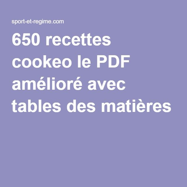 650 recettes cookeo le PDF amélioré avec tables des matières  