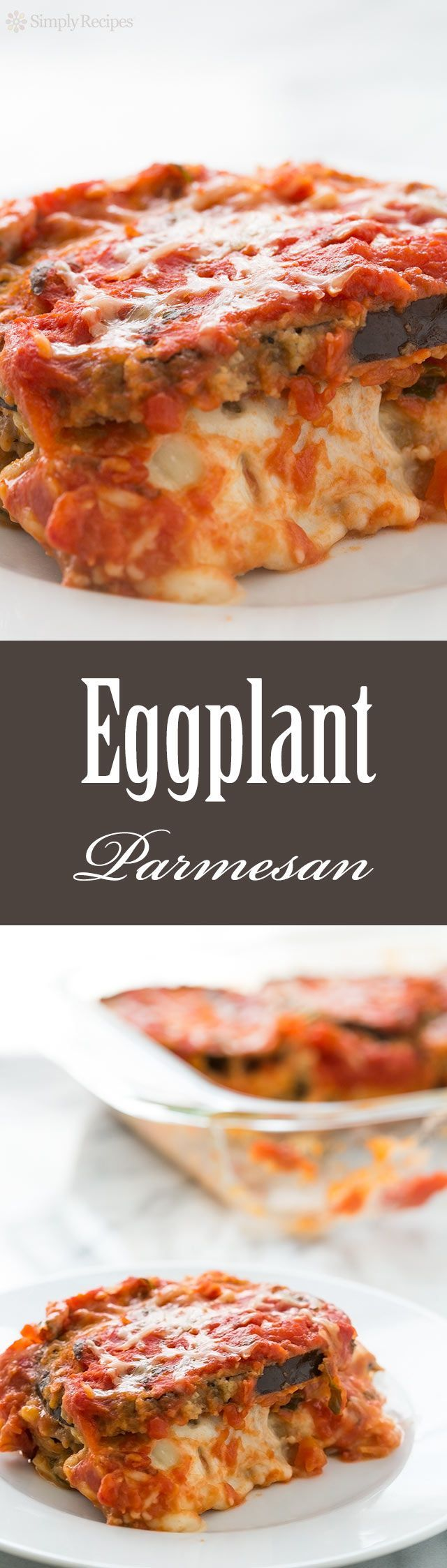 Best Eggplant Parmesan Casserole! With breaded eggplant slices layered with Mozzarella, Parmesan, basil, and tomato sauce. #Vegetarian #Italian On SimplyRecipes.com