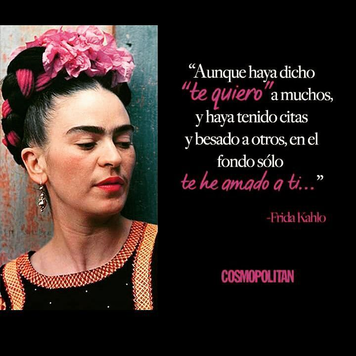 """Frida Kahlo frases de amor - Aunque haya dicho """"te quiero"""" a muchos y haya tenido citas y besado a otros, en el fondo sólo te he amado a ti…"""
