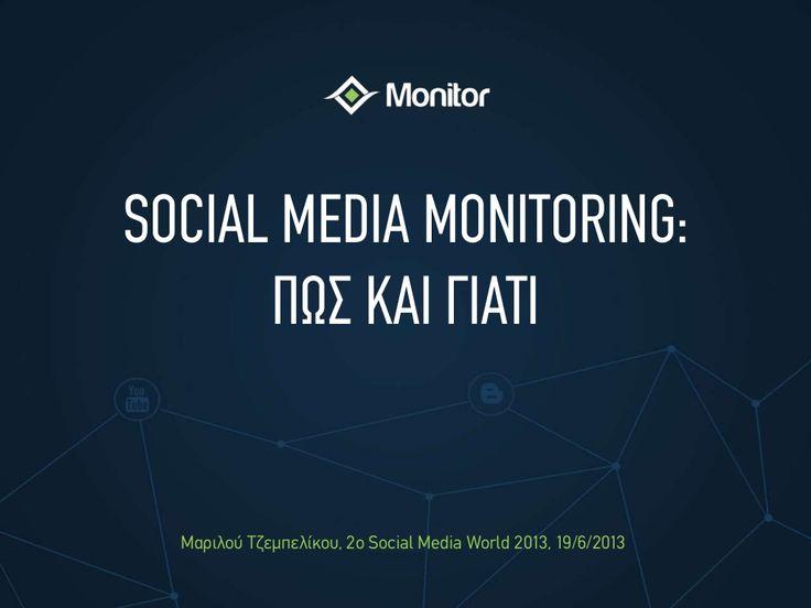 Social Media World 2013 - Τζεμπελίκου Μαριλού: Social Media Monitoring: Πώς & Γιατί