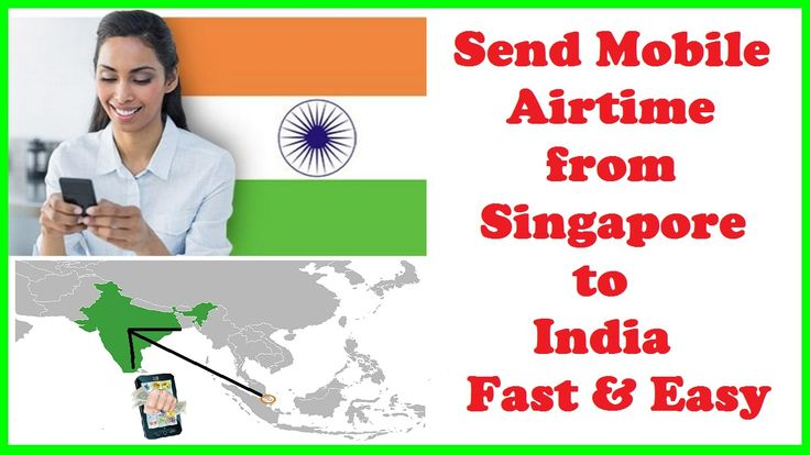 Send Mobile Airtime from Singapore to India Fast & Easy
